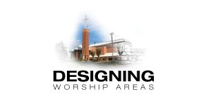 DESIGNING WORSHIP AREAS