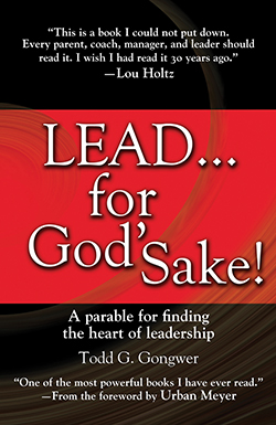 Lead... for God's Sake! By Todd G. Congwer  An unusual leadership book! Lead… for God's Sake! is a parable for discovering who you are as a leader, how you measure success, and why you lead.  The lives of a basketball coach, a CEO and a janitor intersect, revealing truths about leadership, relationships and success. An insightful read. [tyndale.com]