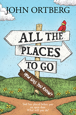 "All the Places to Go… By John Ortberg In All the Places to Go… , John Ortberg reveals the countless doors God gives us, teaches us to recognize them, and encourages us to step out and lead with faith — embracing the extraordinary opportunities that await.  Be aware. ""Go ahead — walk through that door"". [tyndale.com]"