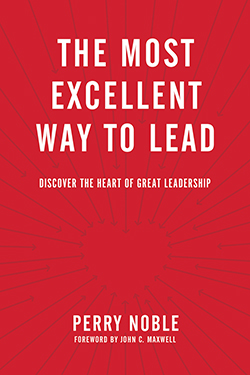 The Most Excellent Way to Lead By Perry Noble  The BEST leaders strive for excellence, inspire their teams, and provide strong leadership. But, there's a way of excellence that motivates teams to exceed their goals.  Discover Biblical teaching that reveals the heart of great leadership in The Most Excellent Way to Lead by Perry Noble. Get your copy today! [tyndale.com]