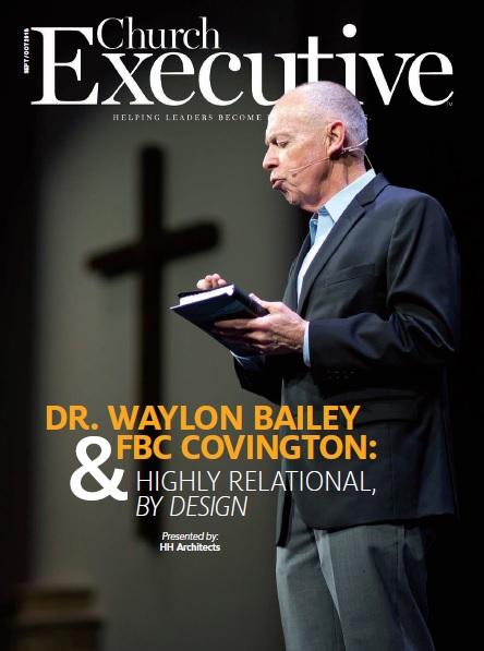 DR. WAYLON BAILEY & FBC COVINGTON: Highly relational, by design
