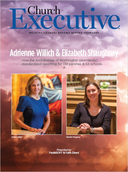 ADRIENNE WILLICH & ELIZABETH SHAUGHNEY: How the Archdiocese of Washington standardized reporting for 139 parishes, 63 schools & 4,500 staff